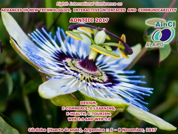 8th International Conference on Advances in New Technologies, Interactive Interfaces and Communicability :: ADNTIIC 2017 :: Córdoba, Argentina :: 5 - 8 November, 2017