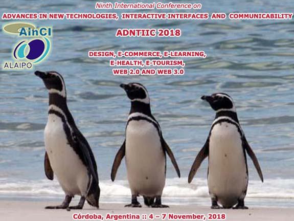 9th International Conference on Advances in New Technologies, Interactive Interfaces and Communicability :: ADNTIIC 2018 :: Córdoba, Argentina :: 4 - 7 November, 2018