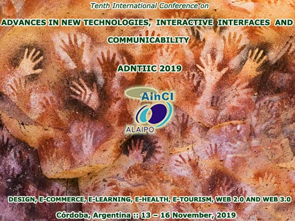 10th International Conference on Advances in New Technologies, Interactive Interfaces and Communicability :: ADNTIIC 2019 :: Córdoba, Argentina :: 13 - 16 November, 2019