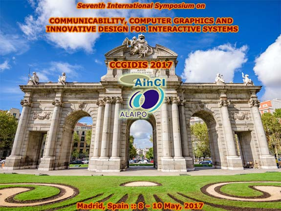 7th International Symposium on Communicability, Computer Graphics and Innovative Design for Interactive Systems (CCGIDIS 2017) :: Madrid, Spain :: 8 - 10 May, 2017