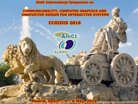 CCGIDIS 2016 :: Sixth International Symposium on Communicability, Computer Graphics and Innovative Design for Interactive Systems :: Madrid, Spain :: 4 - 7 May, 2016