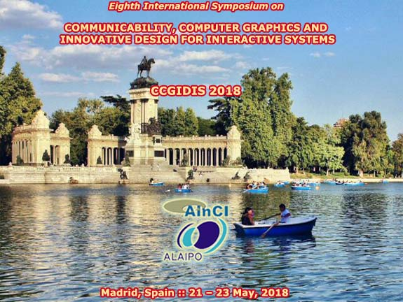 8th International Symposium on Communicability, Computer Graphics and Innovative Design for Interactive Systems :: CCGIDIS 2018 :: Madrid, Spain :: May, 21 - 23, 2018