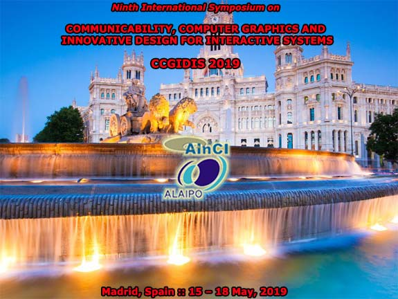 9th International Symposium on Communicability, Computer Graphics and Innovative Design for Interactive Systems :: CCGIDIS 2019 :: Madrid, Spain :: May, 15 - 18, 2019