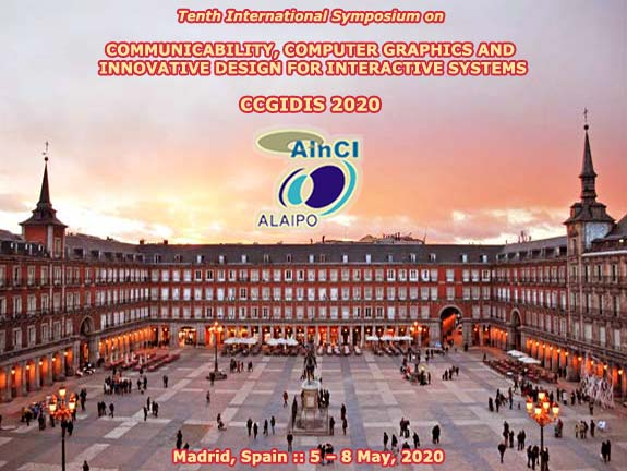 10th International Symposium on Communicability, Computer Graphics and Innovative Design for Interactive Systems :: CCGIDIS 2020 :: Madrid, Spain :: May, 5 - 8, 2020