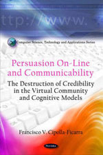 Persuasion On-Line and Communicability: The Destruction of Credibility in the Virtual Community and Cognitive Models :: Nova Science Publishers :: USA