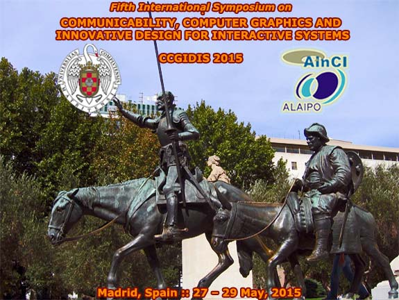 CCGIDIS 2015 :: Fifth International Symposium on Communicability, Computer Graphics and Innovative Design for Interactive Systems :: Madrid, Spain :: 27 - 29 May, 2015