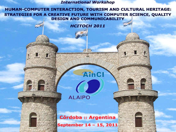 HCITOCH 2011 :: International Workshop on Human-Computer Interaction, Tourism and Cultural Heritage :: Córdoba – Argentina :: September 14 – 15, 2011