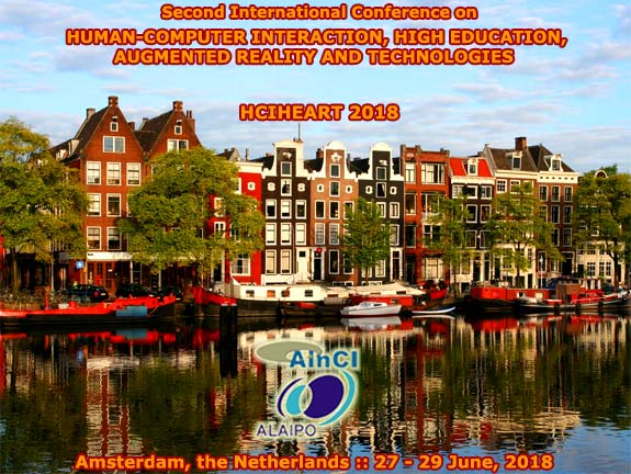 2nd International Conference on Human-Computer Interaction, High Education, Augmented Reality and Technologies :: HCIHEART 2018 :: Amsterdam, the Netherlans :: June 27 - 29, 2018