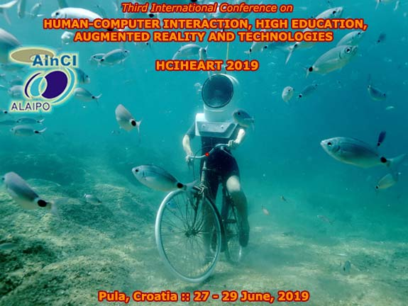 3rd International Conference on Human-Computer Interaction, High Education, Augmented Reality and Technologies :: HCIHEART 2019 :: Pula, Croatia :: June 27 - 29, 2018