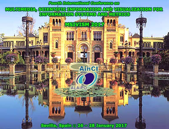 Fourth International Conference on Multimedia, Scientific Information and Visualization for Information Systems and Metrics (MSIVISM 2017) :: Sevilla – Spain :: January 26 – 28, 2017