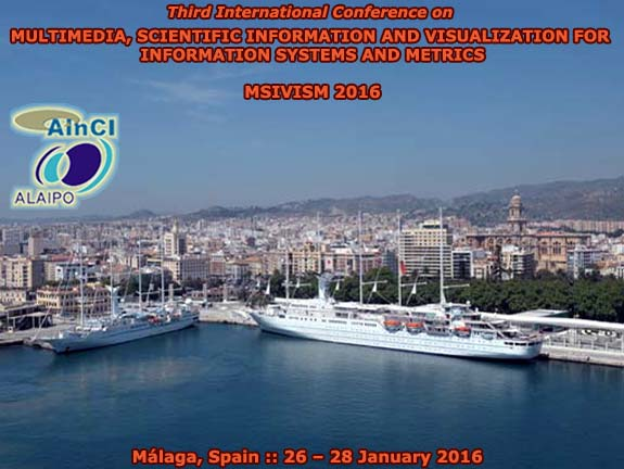 3rd International Conference on Multimedia, Scientific Information and Visualization for Information Systems and Metrics (MSIVISM 2016) :: Málaga, Andalucía – Spain :: January 26 – 28, 2016
