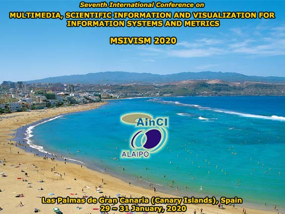 7th International Conference on Multimedia, Scientific Information and Visualization for Information Systems and Metrics :: MSIVISM 2020 :: Las Palmas de Gran Canaria (Canary Islands) Spain :: January 29 – 31, 2020