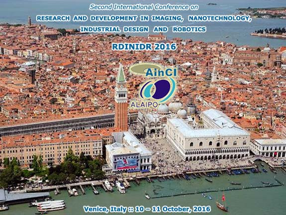 2nd International Conference on Research and Development in Imaging, Nanotechnology, Industrial Design and Robotics :: RDINIDR 2016 :: Venice, Italy :: October, 10 and 11, 2016
