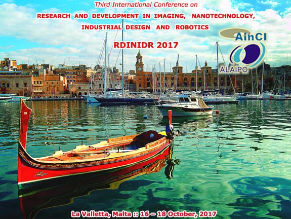 3rd International Conference on Research and Development in Imaging, Nanotechnology, Industrial Design and Robotics :: RDINIDR 2017 :: La Valletta, Malta :: October, 16 and 18, 2017