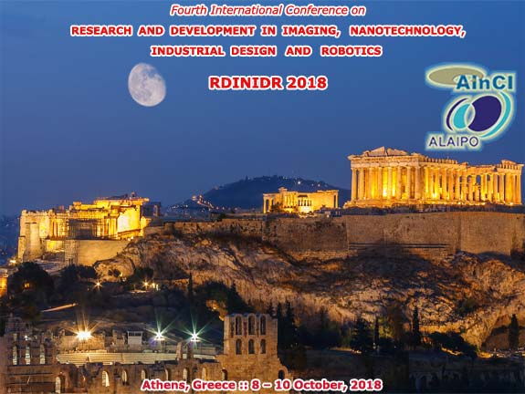 4th International Conference on Research and Development in Imaging, Nanotechnology, Industrial Design and Robotics :: RDINIDR 2018 :: Athenas, Greece :: October, 8 and 10, 2018