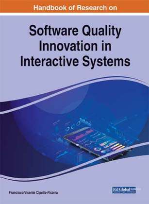 Handbook of Research on Software Quality in Innovation Interactive Systems :: IGI Global - Hershey, USA